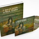 Il delicato mondo di Nick Drake –  Un tracciato emozionale fatto di storie, canzoni e poesie