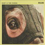 Dust & The Dukes: la corsa inizia con il nuovo singolo Run, in uscita oggi 20 settembre, anche in 45 giri.