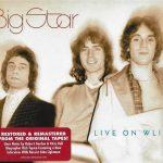 Big Star – Live on Wlir