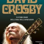 David Crosby, Ultimo eroe dell'Era dell'Acquario