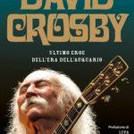 David Crosby, Ultimo eroe dell'Era dell'Acquario