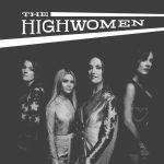 The Highwomen: manifesto musicale nell'anno delle donne