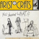 The Aristocrats – You Know What…
