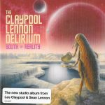 The Claypool/Lennon Delirium – South of Reality