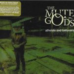 The Mute Gods – Atheists and Believers