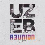 Uzeb – Reunion Live
