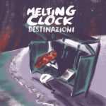 Melting Clock – Destinazioni