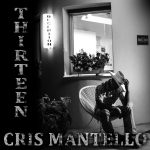 In anteprima esclusiva due brani di Thirteen, l'ultimo album di Cris Mantello.