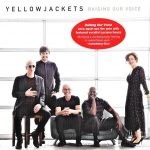 Yellowjackets – Raising Our Voices