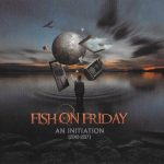 Fish on Friday – An Initiation (2010-2017).