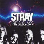 Stray – Fire & Glass – The Pye Recordings, 1975-1976