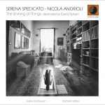 """The Shining Of Things. Dedicated To David Sylvian"" della cantante Serena Spedicato e del pianista Nicola Andrioli."