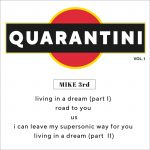 MIKE 3RD – QUARANTINI VOL. 1