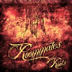 ROOMMATES – ROOTS