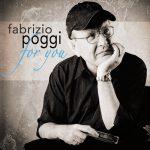 """Fabrizio Poggi, il 29 giugno esce """"For You"""""""