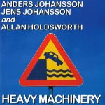 Johansson-Johansson-Holdsworth – Heavy Machinery