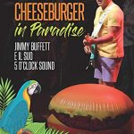 CHEESEBURGER IN PARADISE – JIMMY BUFFETT E IL SUO 5 O' CLOCK SOUND