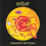 Nektar – Remember the Future