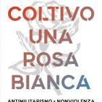 COLTIVO UNA ROSA BIANCA  di Enrico De Angelis
