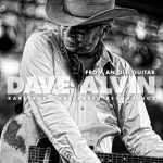 Dave Alvin – From An Old Guitar:  Rare and Unreleased Recordings.