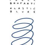 PAOLO BONFANTI – ELASTIC BLUES