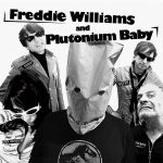 Freddie Williams & Plutonium Baby – You Said I'd Never Make It