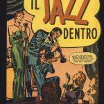 """Jazz e fumetti? Ci pensa Flavio Massarutto con il suo """"Il jazz dentro""""."""