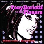 Il ritorno di Tony Borlotti e i suoi Flauers.