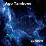 Ago Tambone – Libera