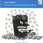 "Billy Bragg – ""Talking With The Taxman About Poetry"" (The Difficult Third Album)"