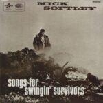 "Mick Softley – ""Songs for Swingin' Survivors"""