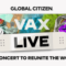 "Global Citizen ""Vax Live - The concert to reunite the world"""