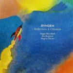 Rymden – Reflections & Odysseys