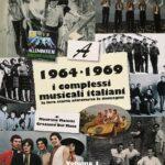 I COMPLESSI MUSICALI ITALIANI – La loro storia attraverso le immagini- 1964-1969 di Maurizio Maiotti e Graziano Dal Maso