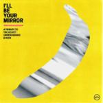 In arrivo I'll Be Your Mirror, tributo ai Velvet Underground